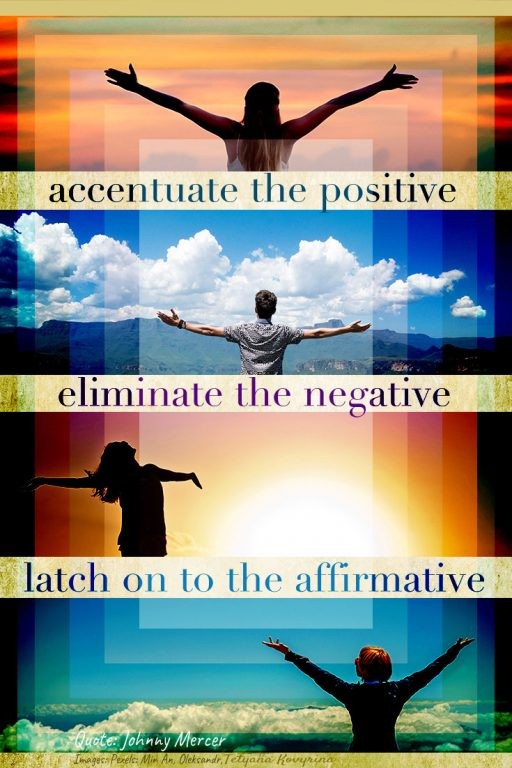 images of people with arms outstretched reaching for the sky ~ words accentuate the positive