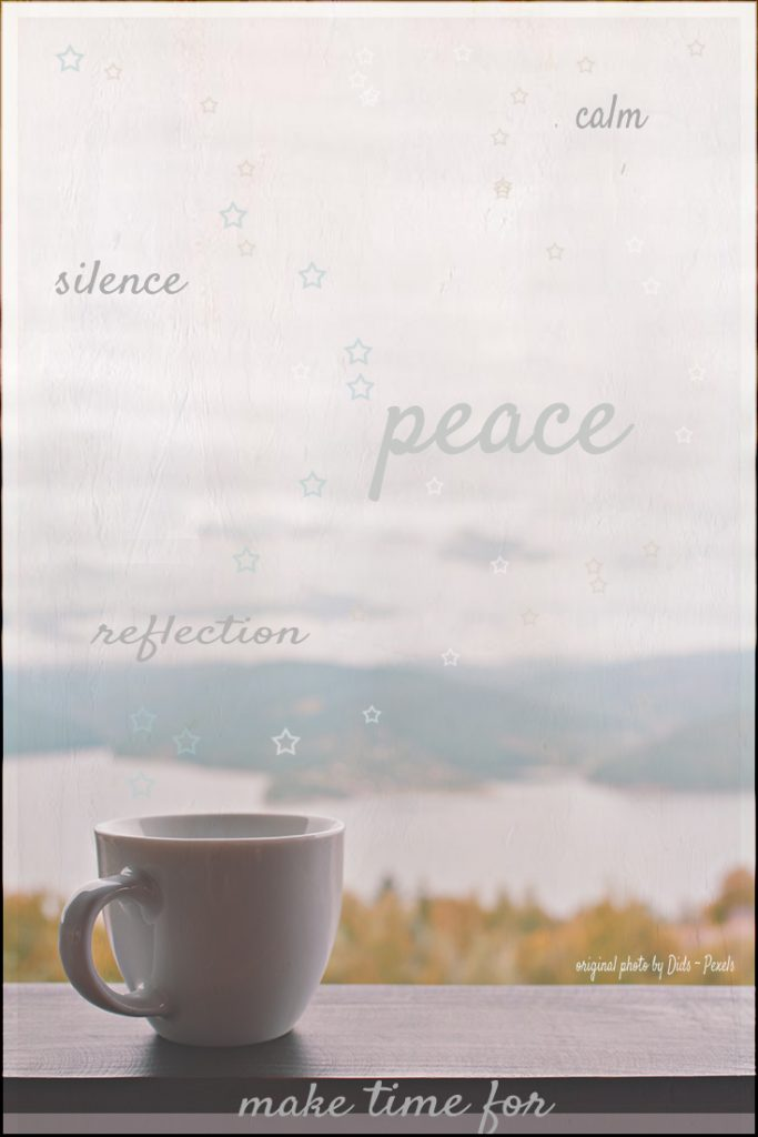 Collage of words and images. Make time for reflection, peace, silence, calm.