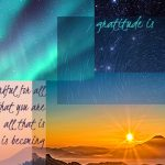 a collage of images of landscape mountains sea and sky ~ with wording gratitude is being thankful for all that is